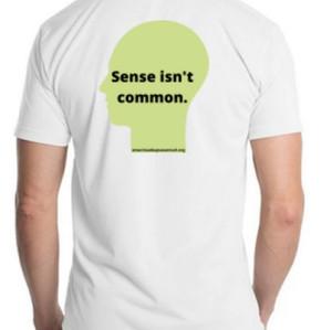 """""""Sense isn't Common"""" TShirt - $25"""