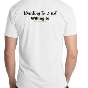 """""""Wanting to is not Willing to"""" TShirt - $25"""