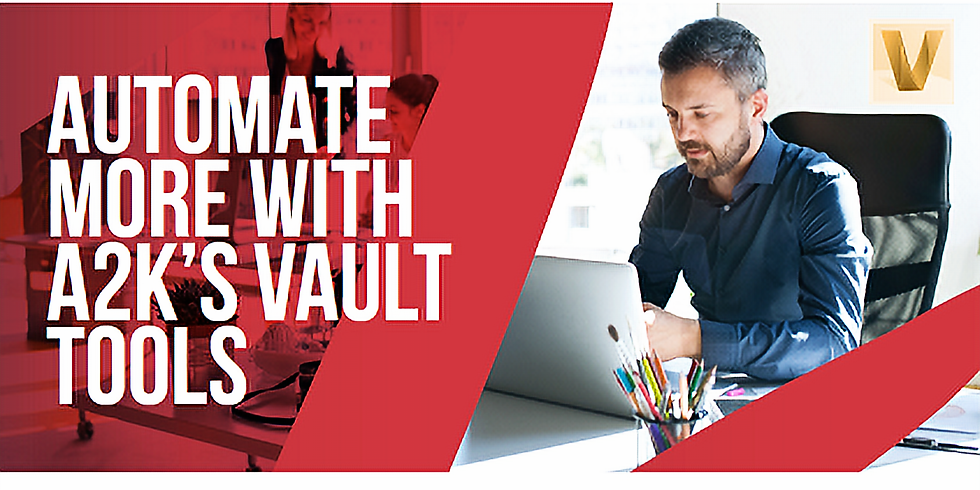 Automate more with A2K's Vault tools
