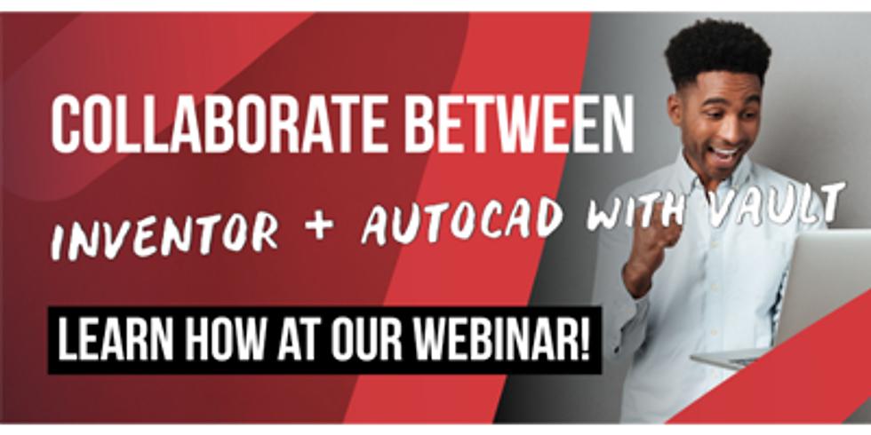 Inventor + AutoCAD with Vault - Webinar