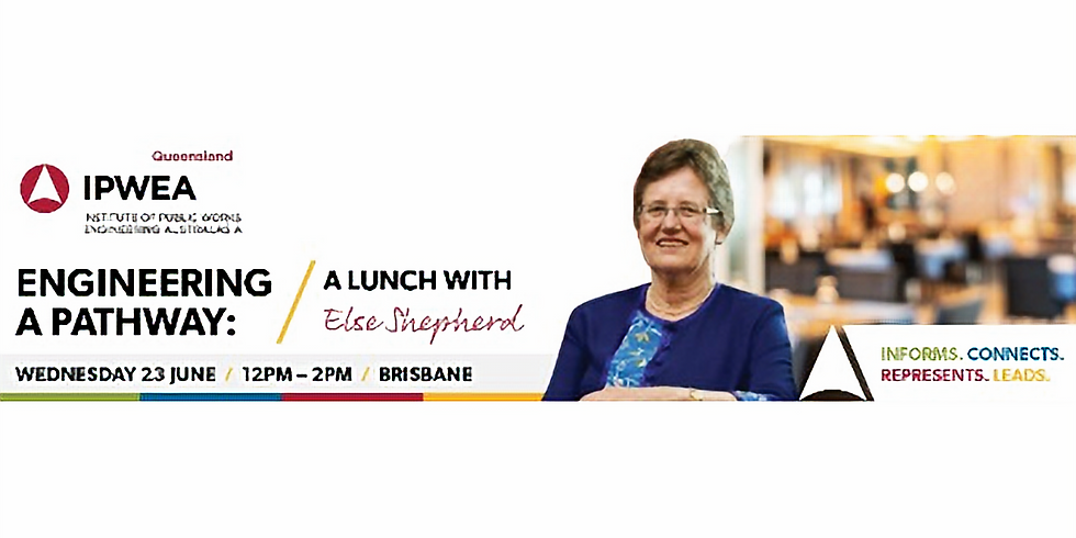 IPWEA: Engineering a Pathway - A Lunch with Else Shepherd