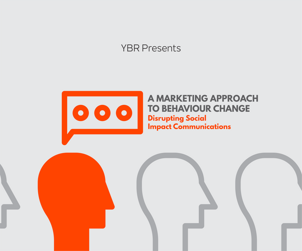 YBR Presents: A Marketing Approach to Behaviour Change
