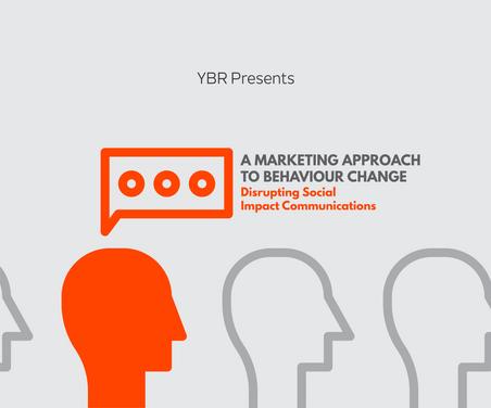 YBR Presents: A Marketing Approach to Behaviour Change