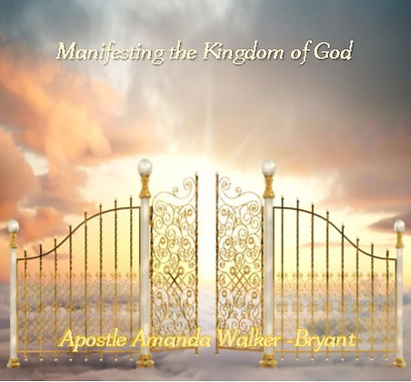 Manifesting the Kingdom of God