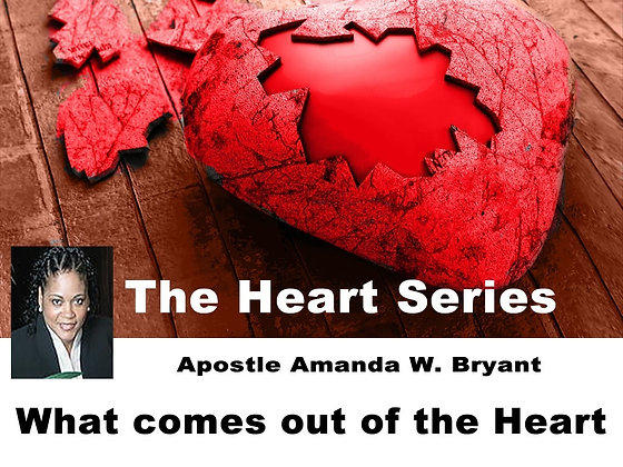 The Heart Series- what comes out of the heart