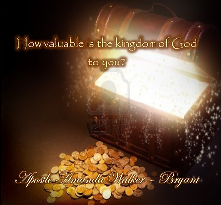 How valuable is the kingdom of God to you