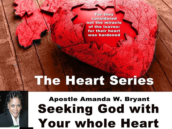 The Heart Series-Seeking God with your whole heart