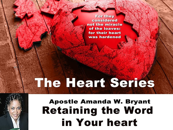 The Heart Series-Retaining the Word in your heart
