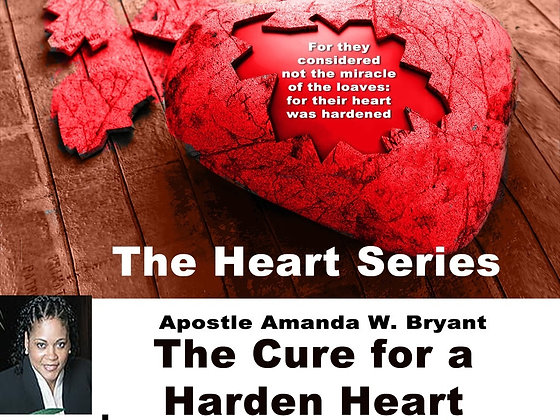 The Heart Series- The Cure for a  Hardened Heart