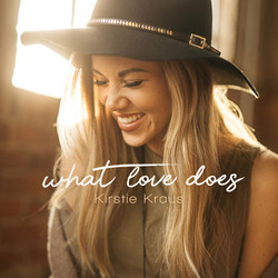 Kirstie_Kraus_WhatLoveDoes_Single_Cover.