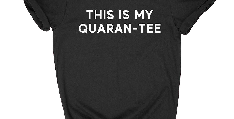 THIS IS MY QUARAN-TEE GRAPHIC T-SHIRT-BLACK