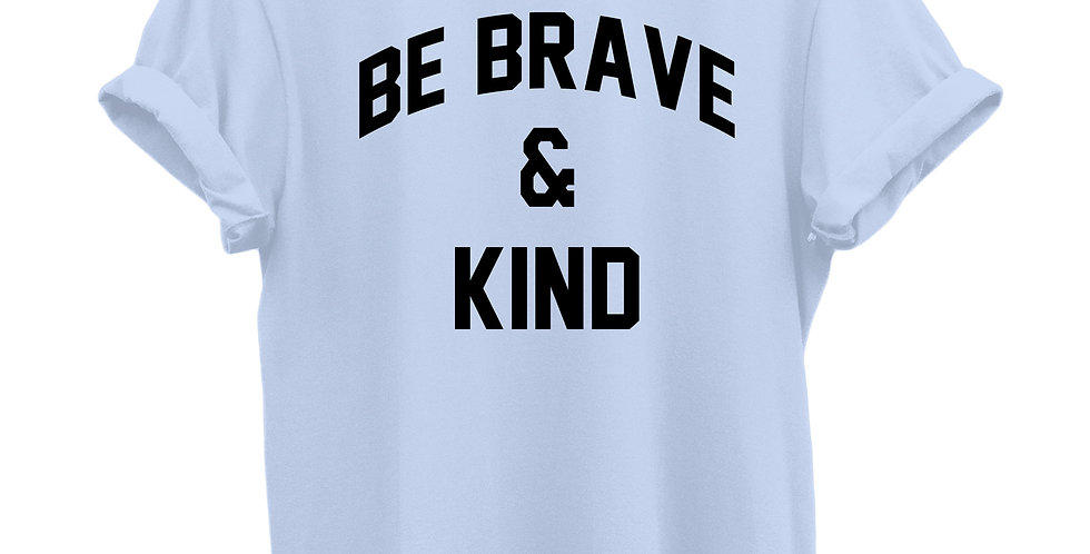 """""""Be Brave & Kind"""" GRAPHIC T-SHIRT"""