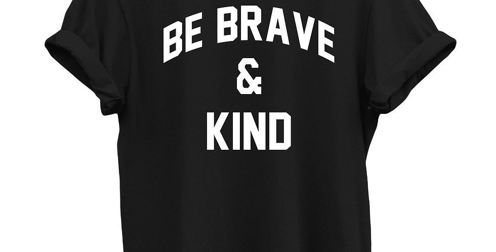 """Be Brave & Kind"" GRAPHIC T-SHIRT-BLACK"