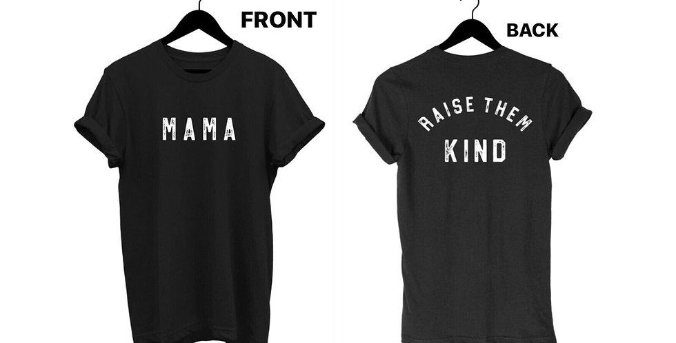 """MAMA"" - ""Raise them kind"" GRAPHIC T-SHIRT-BLACK"