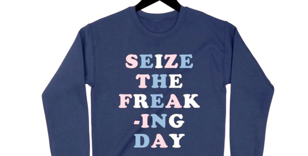 Seize the freak-ing day