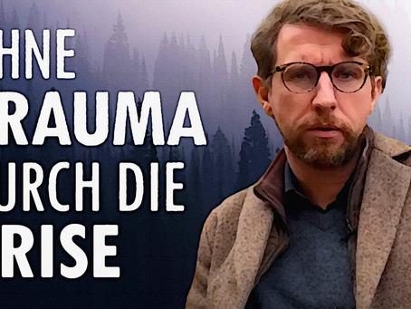 Ohne Trauma durch die Krise