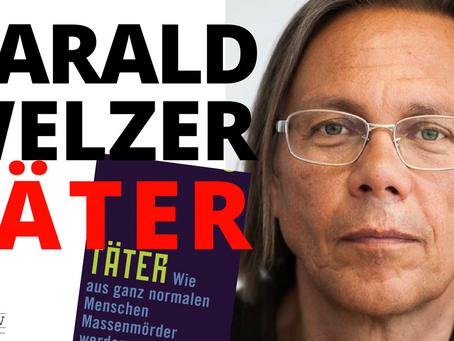 Harald Welzer: Täter. Wie ganz normale Menschen zu Massenmördern werden.