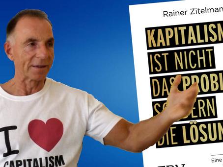 Kapitalismus ist nicht das Problem, sondern die Lösung – Rainer Zitelmann im Gespräch