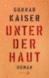 Unter der Haut Gunnar Kaiser