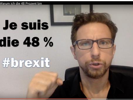 Brexit – Warum ich die 48% bin