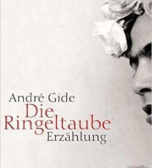 """Verspätetes Dokument der Empfindsamkeit – Rezension zu André Gides """"Die Ringeltaube&#822"""