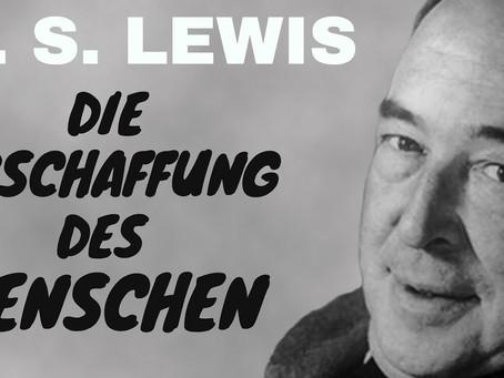 C. S. Lewis über die Abschaffung des Menschen