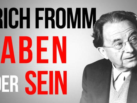 Haben oder Sein – Ist Erich Fromms Kapitalismuskritik noch aktuell?