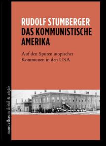 """Auf der Suche nach dem besseren Leben – """"Das kommunistische Amerika"""""""
