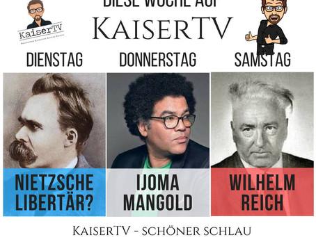 Nietzsche, Mangold, Reich – diese Woche auf KaiserTV