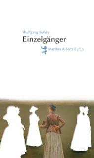 Parabeln über die menschliche Einsamkeit – Wolfgang Sofsky: Einzelgänger