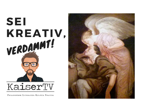 Du sollst kreativ sein!