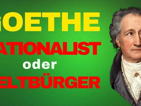 Goethe – Nationalist oder Weltbürger?
