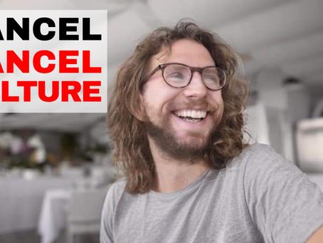 Cancel Cancel Culture! (Video)