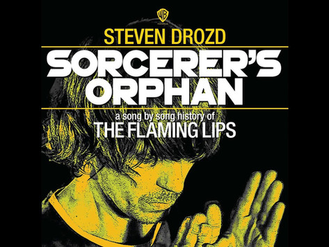 A Song By Song History of the Flaming Lips by Steven Drozd