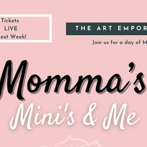 May 8th: Momma's, Mini's & Me