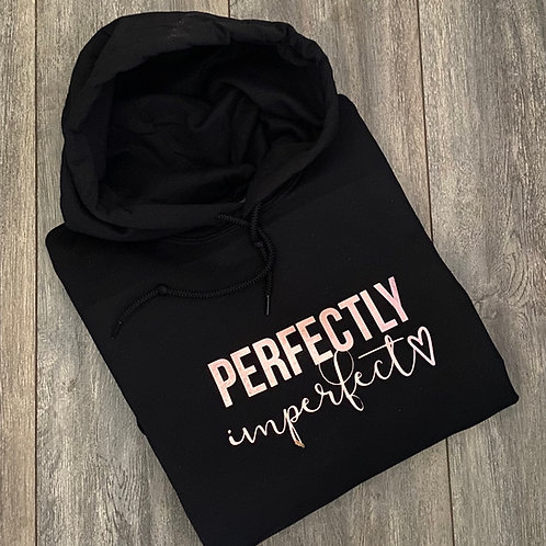 Perfectly Imperfect Sweatshirt/Hoodie