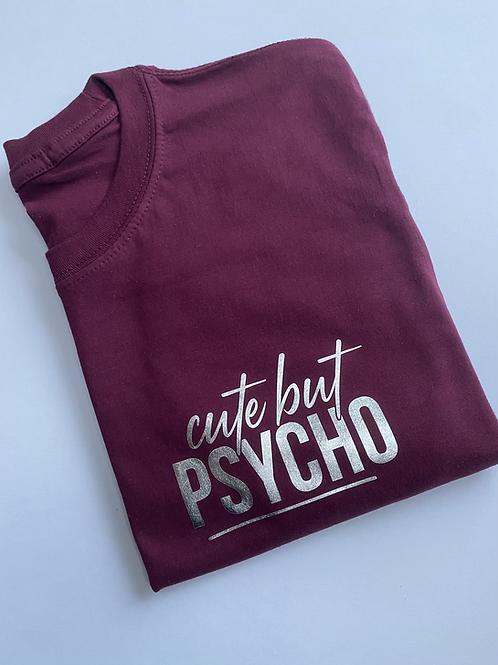 Cute but Psycho Tee