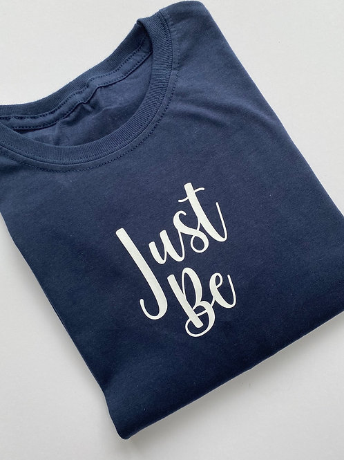 Just Be T Shirt