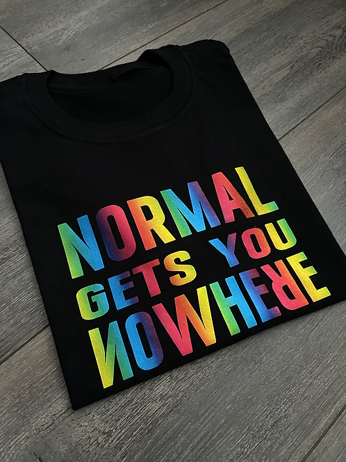 Normal Gets You Nowhere Tee