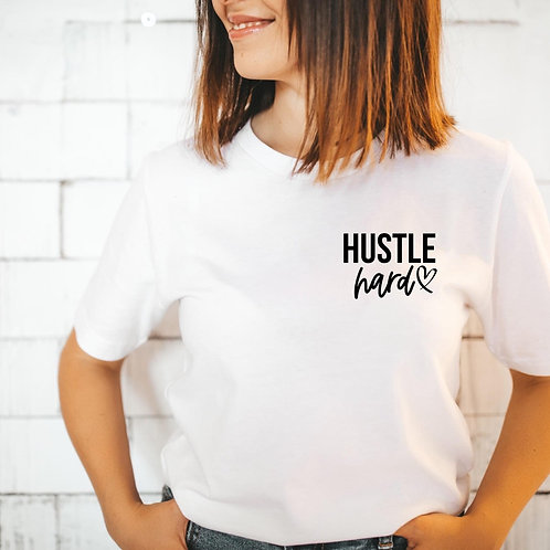 Hustle Hard Tee