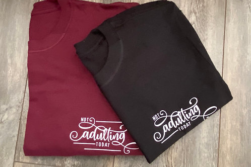 Not Adulting Today Tee