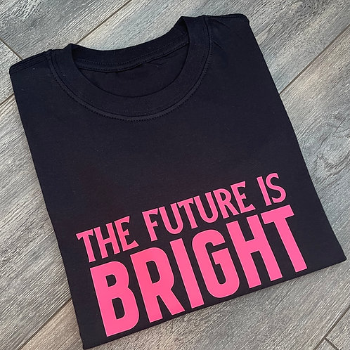 The Future Is Bright Tee