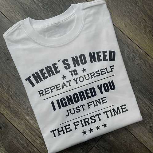 There's No Need Tee