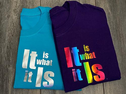It Is What It Is Tee