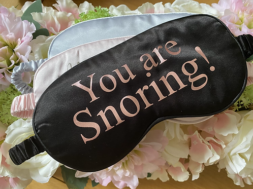 You are Snoring Sleep Eye Mask