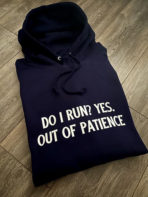 Do I Run Sweatshirt/Hoodie