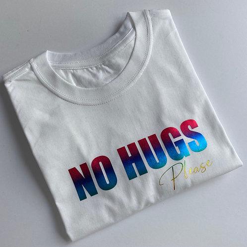 No Hugs Please Tee