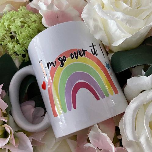 So Over It Mug