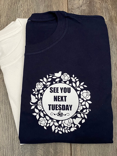 See You Next Tuesday Tee