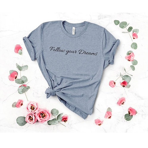 Follow Your Dreams Tee